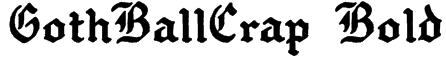 GothBallCrap Bold Font