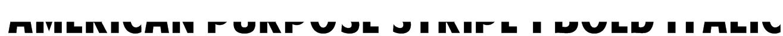 American Purpose STRIPE 1 Bold Italic Font