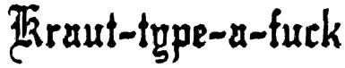 Kraut-type-a-fuck Font