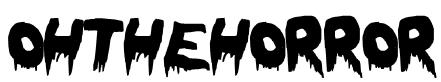 OhTheHorror Font