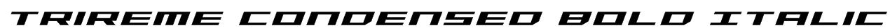 Trireme Condensed Bold Italic Font