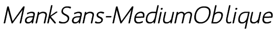 MankSans-MediumOblique Font