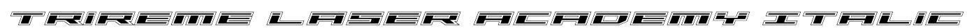 Trireme Laser Academy Italic Font