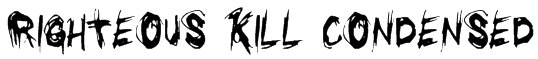 Righteous Kill Condensed Font
