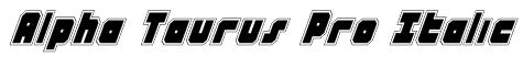 Alpha Taurus Pro Italic Font
