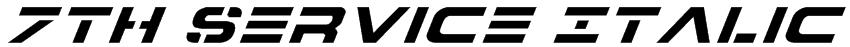 7th Service Italic Font
