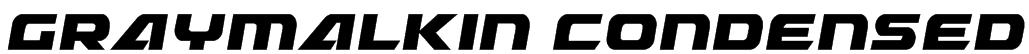 Graymalkin Condensed Font