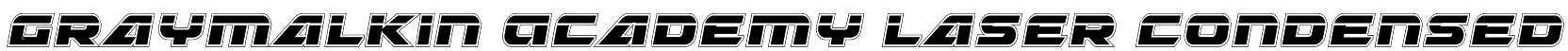 Graymalkin Academy Laser Condensed Font
