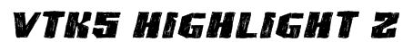 VTKS HIGHLIGHT 2 Font