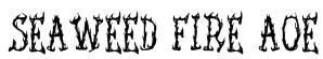 Seaweed Fire AOE Font