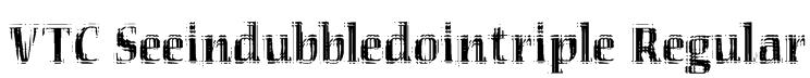 VTC Seeindubbledointriple Regular Font