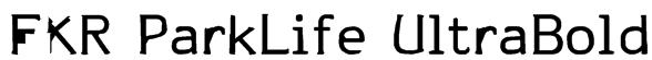FKR ParkLife UltraBold Font