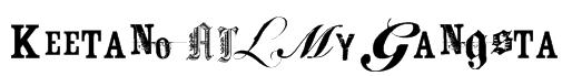 Keetano ATL My Gangsta Font