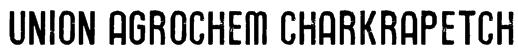 Union Agrochem Charkrapetch Font