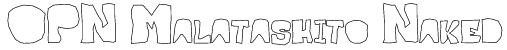 OPN Malatashito Naked Font