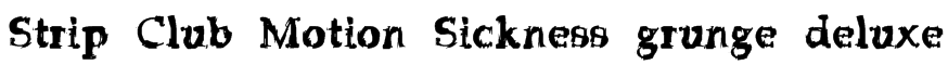 Strip Club Motion Sickness grunge deluxe Font