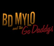 BD Mylo And The Go Daddys