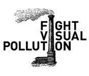 Fight Visual Pollution