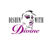 Dishin' With Divine